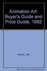 Animation Art: Buyer's Guide and Price Guide, 1992