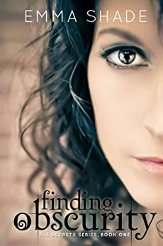 Finding Obscurity (The Secrets Series Book 1) by [Shade, Emma]