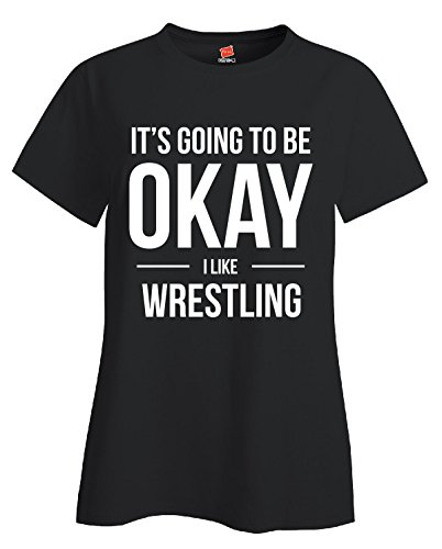 It's Going To Be Okay I Like Wrestling Sports - Ladies T-shirt Ladies 3xl Black by We Add Up
