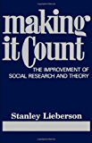 Making It Count: The Improvement of Social Research and Theory