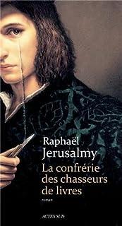 La confrérie des chasseurs de livres, Jérusalmy, Raphaël