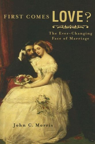 Download First Comes Love?: The Ever-Changing Face of Marriage pdf