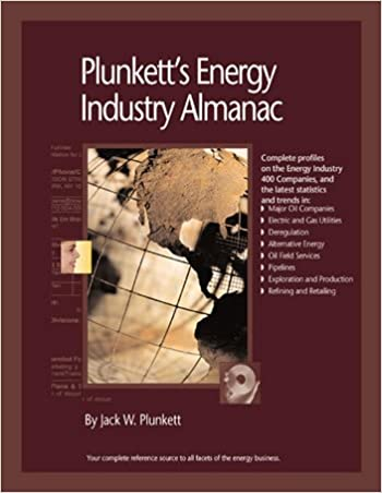 Plunkett's Energy Industry Almanac 2007: Energy Industry Market Research, Statistics, Trends & Leading Companies