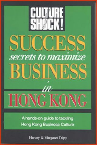 Download Success Secrets to Maximize Business in Hong Kong (Culture Shock!) pdf