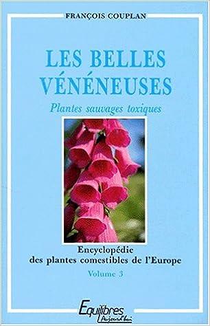 En ligne téléchargement gratuit LES BELLES VENENEUSES PLANTES SAUVAGES TOXIQUES. : Volume 3, Encyclopédie des plantes comestibles de l'Europe epub pdf