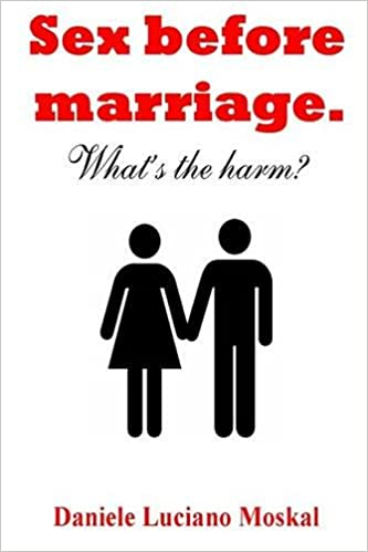 Whats wrong with sex before marriage