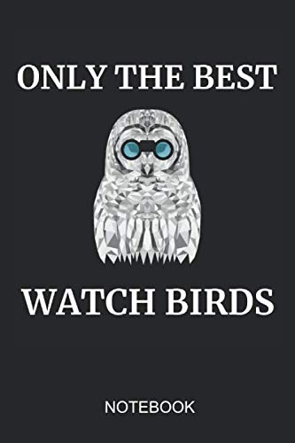 Only The Best Watch Birds Notebook: 6x9 110 Pages Checkered Bird Journal For Owl & Wild Life Lovers