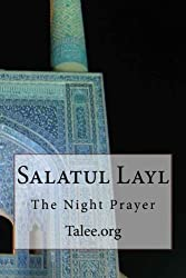 Salatul Layl: The Night Prayer
