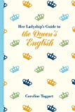 img - for Her Ladyship's Guide to the Queen's English book / textbook / text book