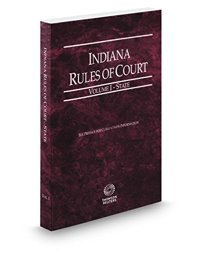 indiana-rules-of-court-state-2017-ed-vol-i-indiana-court-rules