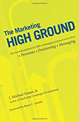 The Marketing High Ground: The essential playbook for B2B marketing practitioners everywhere: 1