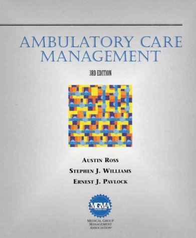 Ambulatory Care Management (3rd Ed) (Delmar Series in Health Services Administration)