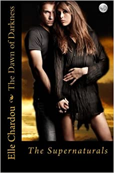The Dawn of Darkness: The Supernaturals