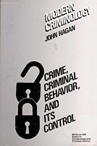 self control and criminal behavior Against the background of self-control's non-redundant effect on criminal  behavior and gottfredson and hirschi's statements about its sufficiency in  explaining.