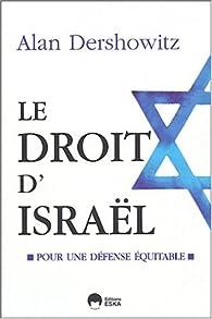Le droit d'Israël : Pour une défense équitable par Alan M. Dershowitz