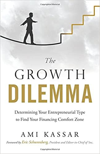 the growth dilemma determining your entrepreneurial type to find