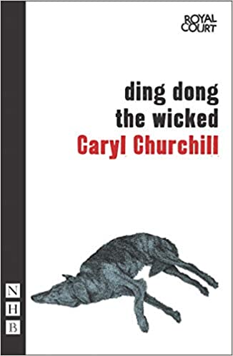 Amazon Ding Dong The Wicked 9781848423039 Caryl Churchill Books