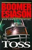 Toss, Boomer Esiason and Lowell Cauffiel, 052594429X