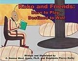 Koko and Friends, C. Denise West Jones, 1892313006