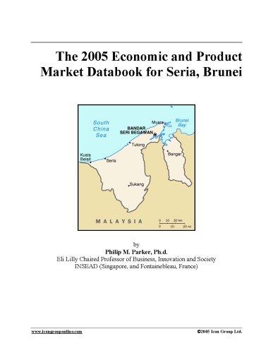 The 2005 Economic and Product Market Databook for Seria, Brunei pdf epub