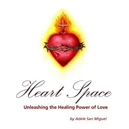 Love ,IS Healing: The Power of LOVE from your Heart!