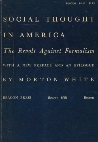 Social Thought In America: The Revolt Against Formalism
