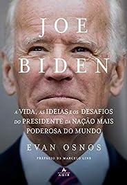 Joe Biden: A vida, as ideias e os desafios do presidente da nação mais poderosa do mundo