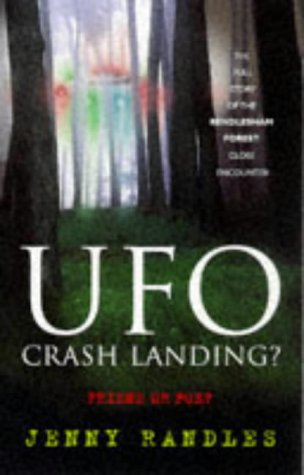 UFO Crash Landing?: Friend or Foe?: The Full Story of the Rendlesham Forest Close Encounter