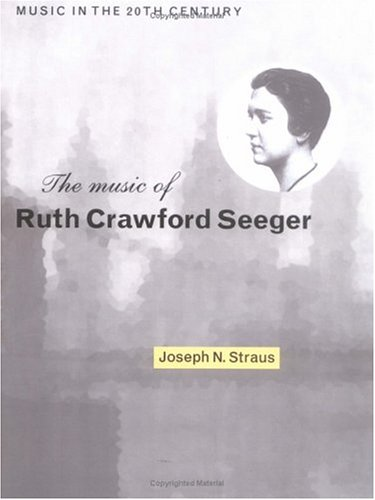 The Music of Ruth Crawford Seeger (Music in the Twentieth Century)
