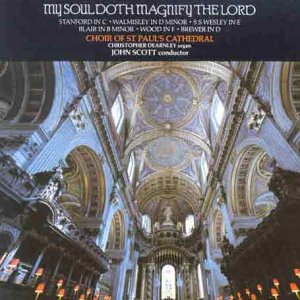 My Soul doth magnify the Lord - Magnificats by Stanford, Walmisley, Wesley, Blair, Wood & Brewer