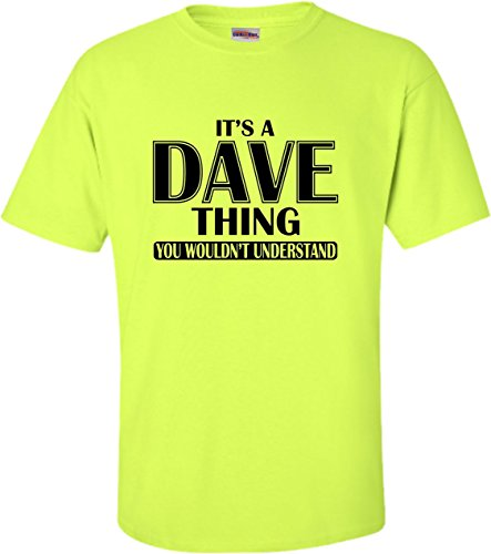 Large Safety Green Adult It's A Dave Thing You Wouldn't Understand (Understand Green T-shirt)