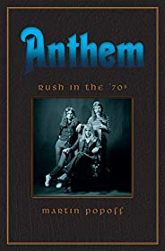 Anthem: Rush in the 1970s (Rush Across the Decades)