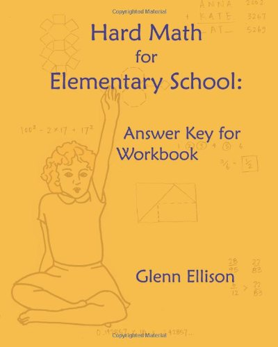 Encyclopedias Subject Guides: Hard Math For Elementary School: Answer Key For Workbook