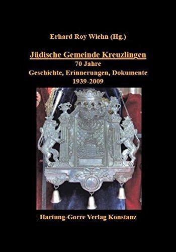 Jüdische Gemeinde Kreuzlingen: 70 Jahre Geschichte, Erinnerungen, Dokumente 1939-2009