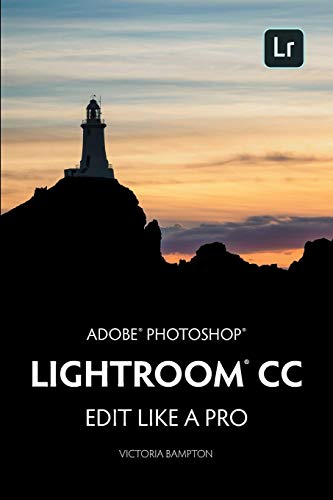 Pdf Photography Adobe Photoshop Lightroom CC - Edit Like a Pro: (2018 Release)