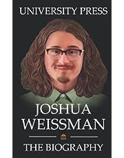 Joshua Weissman: The Biography of Joshua Weissman: Chef, Cookbook Writer, Food Blogger Extraordinaire