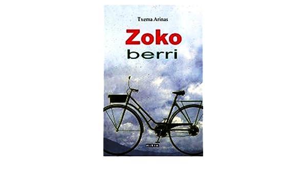 ZOKO BERRI (URRAIZKOAK) (Basque Edition) eBook: Arinas, Txema ...