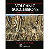Volcanic Successions: Modern and Ancient : A Geological Approach to Processes, Products and Successions, Cas, R. A. and Wright, J. V., 0045520224