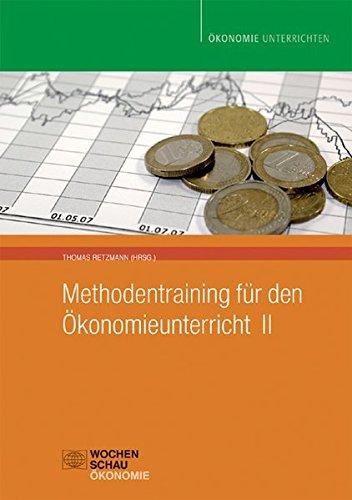 Methodentraining für den Ökonomieunterricht II (Ökonomie unterrichten)