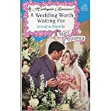 A Wedding Worth Waiting For (Jessica Steele, Harlequin Romance, No. 3569)(White Wedding, series)