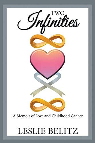 Two Infinities: A Memoir of Love and Childhood Cancer