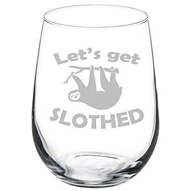 Wine Glass Goblet Funny Sloth Let's Get Slothed (17 oz Stemless)