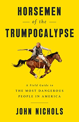 Horsemen of the Trumpocalypse: A Field Guide to the Most Dangerous People in America cover