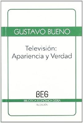 Television: Apariencia y verdad (BEG / Filosofía): Amazon.es: Bueno Martínez, Gustavo: Libros