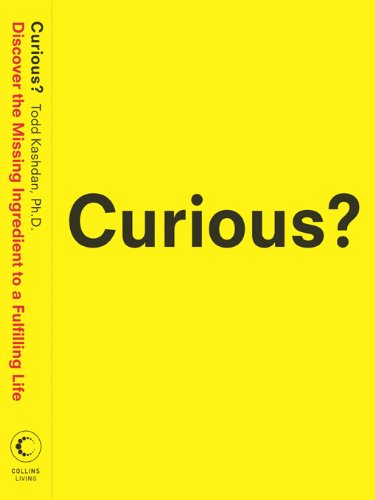 Curious?: Discover the Missing Ingredient to a Fulfilling Life cover