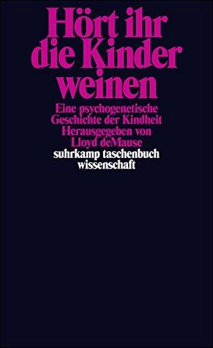hrt-ihr-die-kinder-weinen-eine-psychogenetische-geschichte-der-kindheit-suhrkamp-taschenbuch-wissenschaft