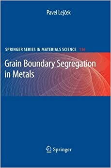 Grain Boundary Segregation in Metals (Springer Series in Materials Science) by Pavel Lejcek (2012-09-05)