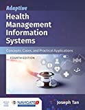 Adaptive Health Management Information Systems: Concepts, Cases, and Practical Applications