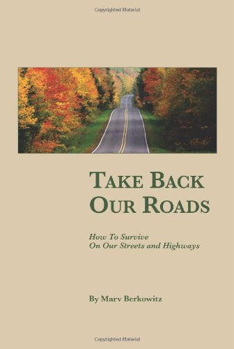 Take Back Our Roads: How To Survive On Our Streets And Highways