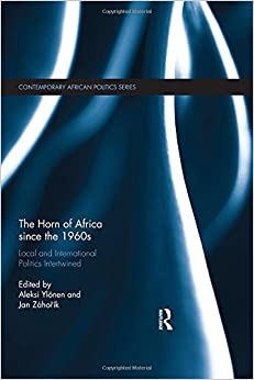 Book The Horn of Africa since the 1960s: Local and International Politics Intertwined (Contemporary African Politics)